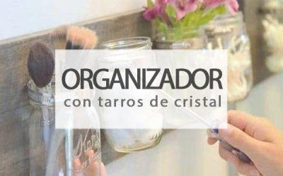 Cómo hacer un organizador con tarros de cristal